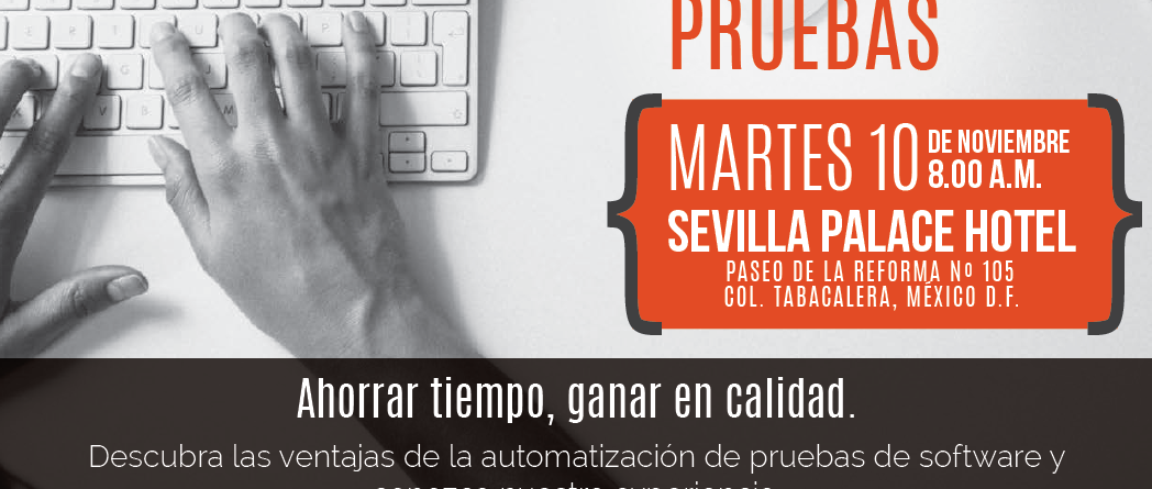 Evento automatizar pruebas Mexico D.F. 10 Noviembre